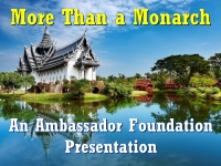 Watch  More Than a Monarch - An Ambassador Foundation Presentation