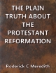 The Plain Truth about the Protestant Reformation