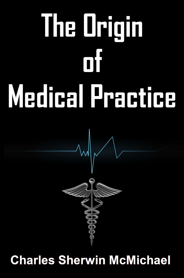 The Origin of Medical Practice