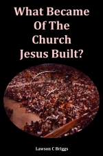 What Became Of The Church Jesus Built?