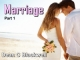 Marriage - Part 1