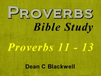 Listen to  Proverbs 11 - 13