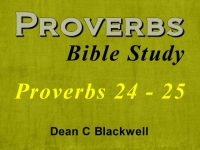 Listen to  Proverbs 24 - 25
