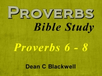 Listen to  Proverbs 6 - 8
