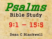 Listen to  Psalms 9:1 - 15:5