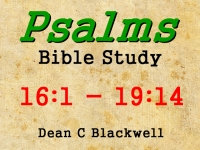 Listen to  Psalms 16:1 - 19:14
