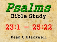 Listen to  Psalms 23:1 - 25:22