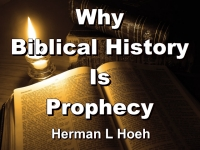 Listen to  Why Biblical History Is Prophecy