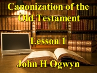 Listen to Lesson 1 - Canonization of the Old Testament
