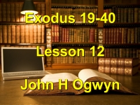 Listen to Lesson 12 - Exodus 19-40
