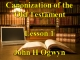 Lesson 1 - Canonization of the Old Testament
