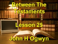 Listen to Lesson 25 - Between The Testaments