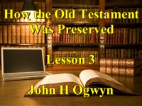 Listen to Lesson 3 - How the Old Testament Was Preserved