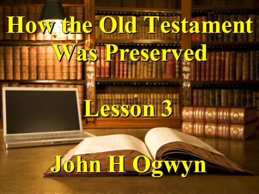 Lesson 3 - How the Old Testament Was Preserved