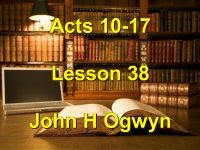 Listen to Lesson 38 - Acts 10-17