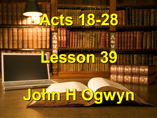 Lesson 39 - Acts 18-28