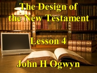 Listen to Lesson 4 - The Design of the New Testament