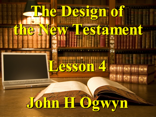 Lesson 4 - The Design of the New Testament