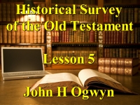 Listen to Lesson 5 - Historical Survey of the Old Testament
