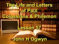 Listen to Lesson 57 - The Life and Letters of Paul - Colossians & Philemon