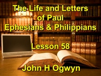 Listen to Lesson 58 - The Life and Letters of Paul - Ephesians & Philippians