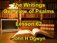 Listen to Lesson 62 - The Writings - Overview of Psalms