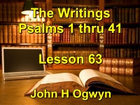Listen to Lesson 63 - The Writings - Psalms 1 thru 41