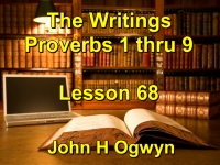 Listen to Lesson 68 - The Writings - Proverbs 1 thru 9