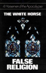 4 Horsemen of the Apocalypse - The White Horse - False Religion