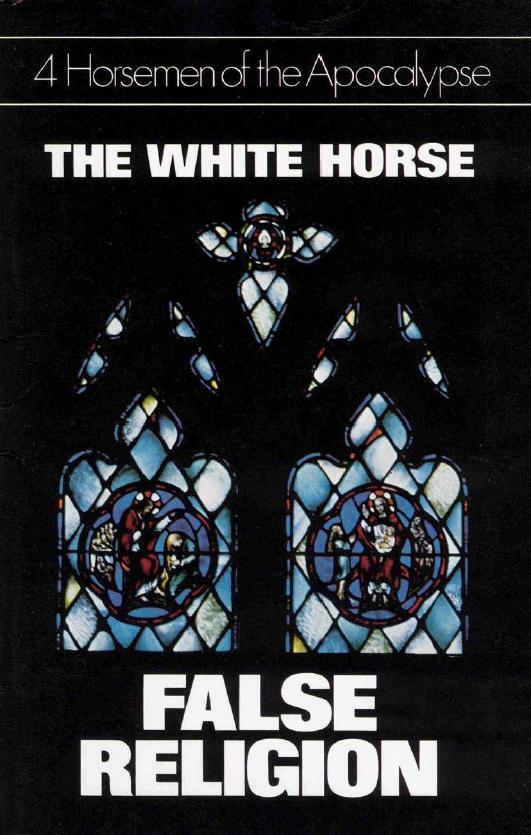 4 Horsemen of the Apocalypse - The White Horse - False Religion