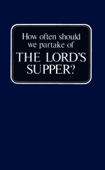 How often should we partake of THE LORD'S SUPPER?
