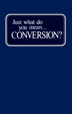 Just What Do You Mean... Conversion?