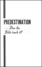 PREDESTINATION... Does the Bible teach it?