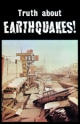 Truth about EARTHQUAKES!