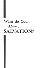 What do You Mean... SALVATION?