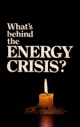 What's behind the ENERGY CRISIS?