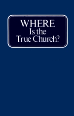 Where Is The True Church?