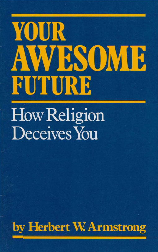 Your Awesome Future - How Religion Deceives You