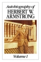 Autobiography of Herbert W Armstrong - Volume I
