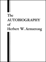 The Autobiography of Herbert W Armstrong