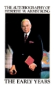 The Autobiography of Herbert W Armstrong - The Early Years