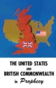 THE UNITED STATES and BRITISH COMMONWEALTH in Prophecy