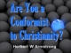 Are You a Conformist to Christianity?