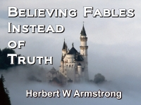 Listen to Believing Fables Instead of Truth