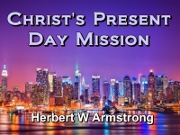 Listen to Christ's Present Day Mission