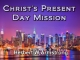 Christ's Present Day Mission