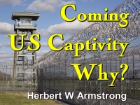 Listen to Outline of Prophecy 10 - Coming US Captivity - Why?