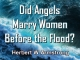 Did Angels Marry Women Before the Flood?