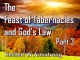 The Feast of Tabernacles and God's Law - Part 3