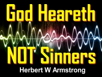 Listen to God Heareth NOT Sinners